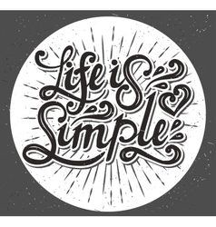 Life is simple type design vector image
