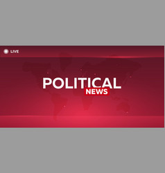 mass media political news breaking news banner vector image