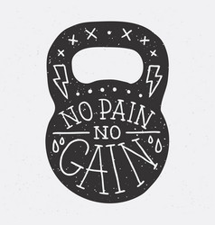 No pain no gain gym kettle bell vector