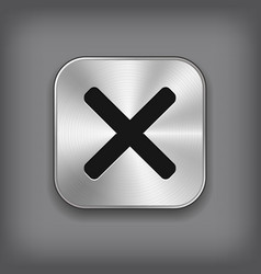 Cancel icon - metal app button vector