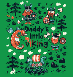 daddys little viking print for childrens clothing vector image