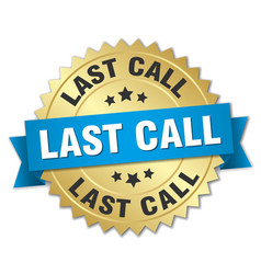 Last call round isolated gold badge vector