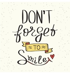 Do not forget to smile vector image vector image