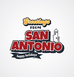 San antonio vacation greetings theme vector