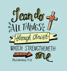 Hand lettering can all things through christ with vector