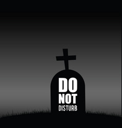 Grave silhouette with dont disturb vector
