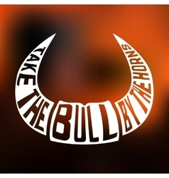 Concept silhouette with text inside take bull by vector