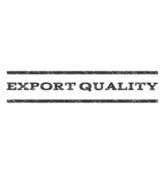 Export Quality Watermark Stamp vector image