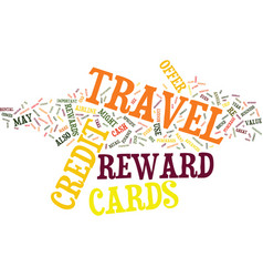 The best travel reward credit cards text vector
