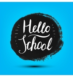 Hello school poster card banner grunge vector