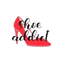 Shoe addict brush lettering vector