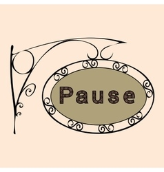 Pause text on vintage street sign vector