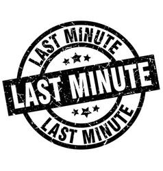 Last minute round grunge black stamp vector