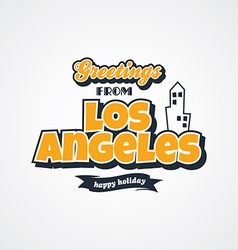 Los angeles vacation greetings theme vector