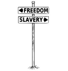 Two arrow sign drawing of freedom or slavery vector