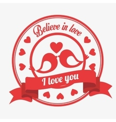 Believe in love emblem i love you birds kissen vector