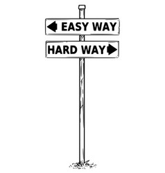 Two arrow sign drawing of easy or hard way vector