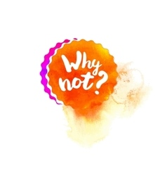 Why not question lettering vector image