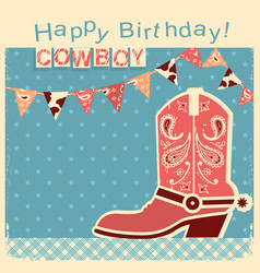 Cowboy happy birthday card with cowboy shoe child vector