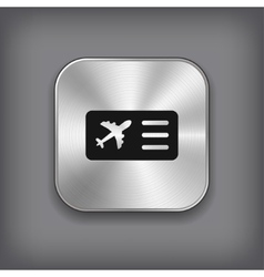 Airplane ticket icon - metal app button vector image