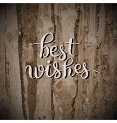 Best wishes hand lettering inscription handwritten vector