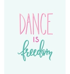 Dance is freedom quote typography vector