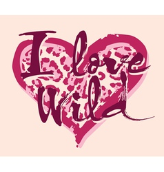 Love wild vector image