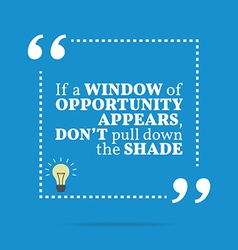 Inspirational motivational quote if a window of vector