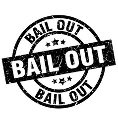 Bail out round grunge black stamp vector