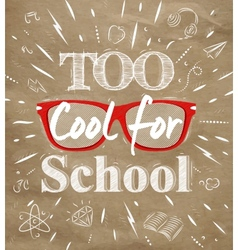 Too Cool for school kraft paper vector image