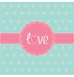 Pink label and ribbon Love card vector image vector image