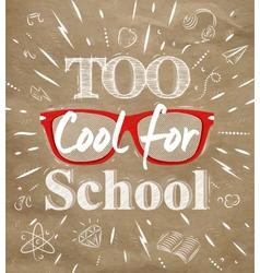 Too Cool for school kraft paper vector image vector image