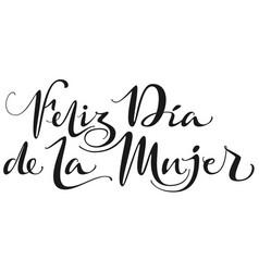 feliz dia de la mujer text translation from vector image
