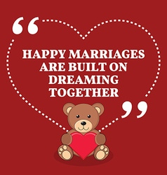 Inspirational love marriage quote happy marriages vector