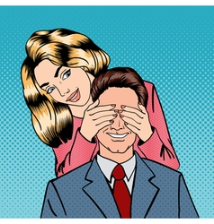 Woman closing her Man Eyes Happy Couple Pop Art vector image