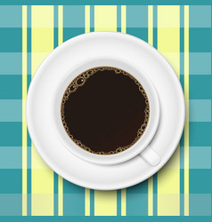 a cup of coffee and saucer on the tablecloth vector image