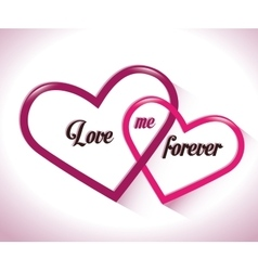Two intertwined hearts love me forever vector