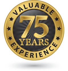 75 years valuable experience gold label vector