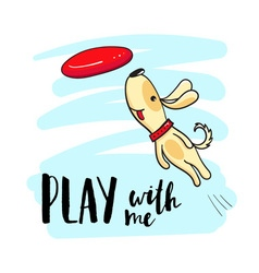 Dog plays with the disc and the inscription Play vector image