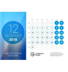 December 2018 desk calendar for 2018 year design vector