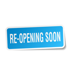 Re-opening soon square sticker on white vector