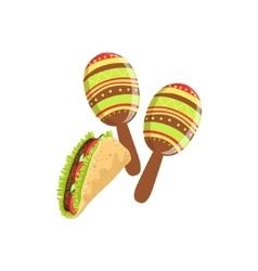 Taco And Maracas Mexican Culture Symbol vector image vector image