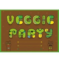 Veggie party funny invitation unusual font vector