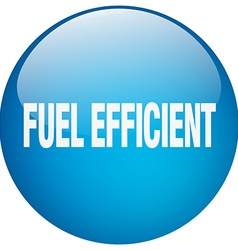 Fuel efficient blue round gel isolated push button vector