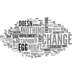 A metaphor for change the egg text word cloud vector