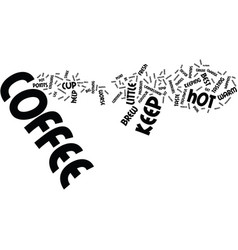 The best ways to keep coffee hot text background vector