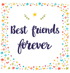 Best friends forever inspirational quote hand vector