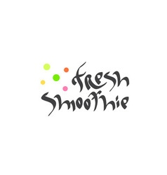 Fresh smoothie hand drawn text vector image vector image