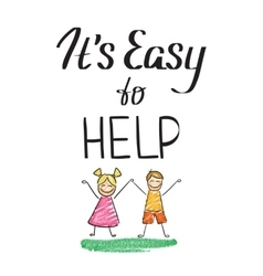 It is easy to help charity quote with happy kids vector