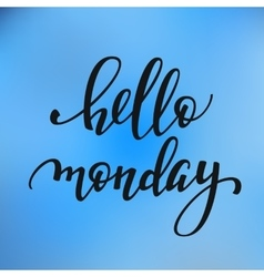 Hello Monday lettering vector image vector image